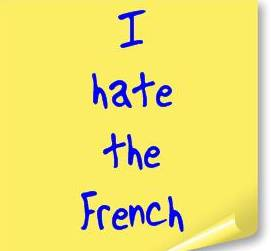 I hate the french